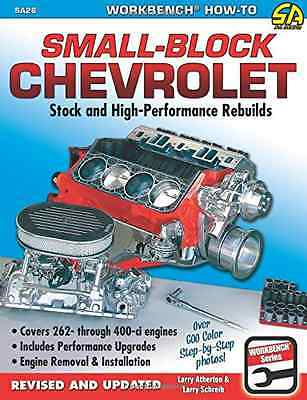 How to Rebuild the Small-Block Chevrolet (Workbench How - Paperback NEW Larry At