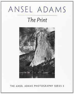 The Print (New Photo) - Paperback NEW Adams, Ansel 1995-07-20