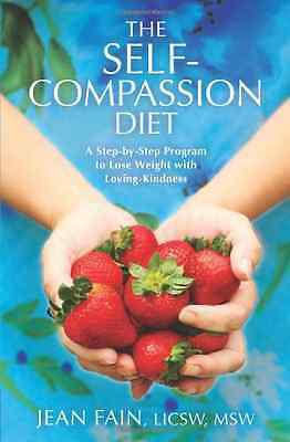 The Self-Compassion Diet - Paperback NEW Fain, Jean 2011-01-01