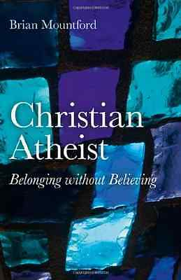 Christian Atheist: Belonging Without Believing - Paperback NEW Mountford, Bria 2