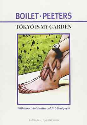 Tokyo Is My Garden - Paperback NEW Frederic Boilet 2007-09-02
