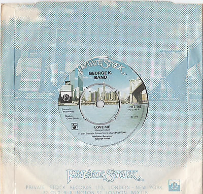 """George K. Band * Love Me * 7"""" Single Private Stock Pvt 146 Plays Great"""
