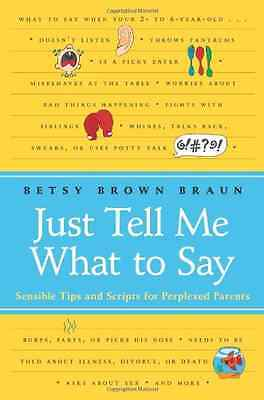 Just Tell Me What to Say: Sensible Scripts for Perplexe - Paperback NEW Braun, B