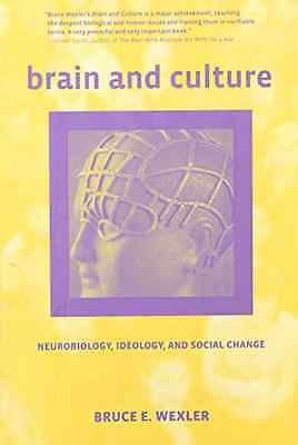 Brain and Culture Neurobiology, Ideology, and Social Ch - Paperback NEW Bruce E.