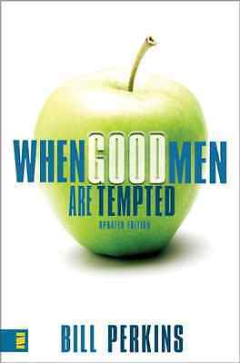 When Good Men Are Tempted - Paperback NEW Perkins, Bill 2007-08-30