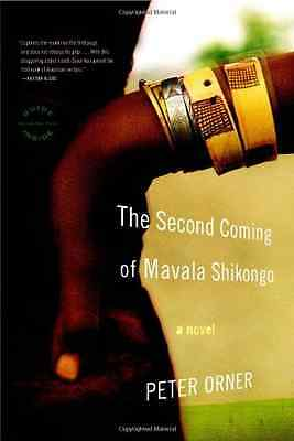 The Second Coming of Mavala Shikongo - Paperback NEW Orner, Peter 2007-05-16
