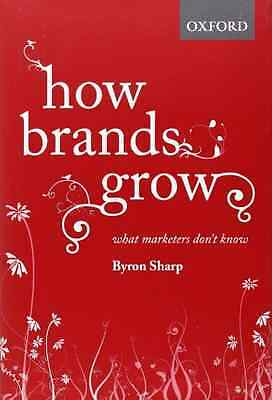 How Brands Grow: What Marketers Don't Know - Hardcover NEW Sharp, Byron 2010-03-