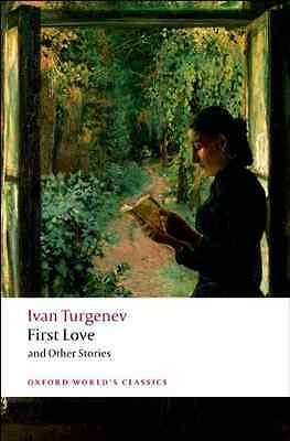 First Love and Other Stories (Oxford World's Classics) - Paperback NEW Turgenev,