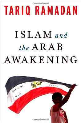 Islam and the Arab Awakening - Hardcover NEW Tariq Ramadan 2012-10-01