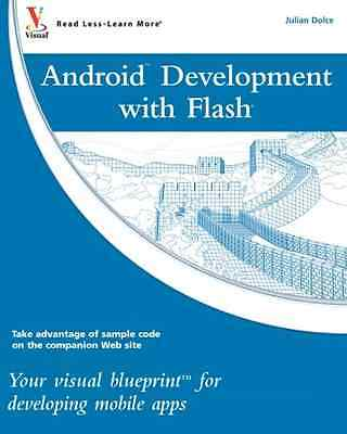 Android Development with Flash: Your Visual Blueprint f - Paperback NEW Julian D