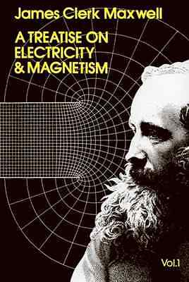 A Treatise on Electricity and Magnetism Volume 1 - Paperback NEW Maxwell, James