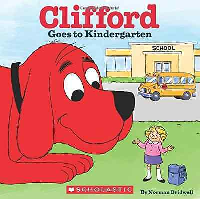Clifford Goes to Kindergarten (Clifford the Big Red Dog - Paperback NEW Norman B