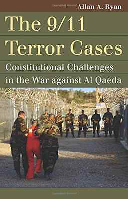 The 9/11 Terror Cases: Constitutional Challenges in the - Paperback NEW Allan A.