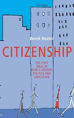 Citizenship: The Civic Ideal in World History, Politics - Paperback NEW Heater,