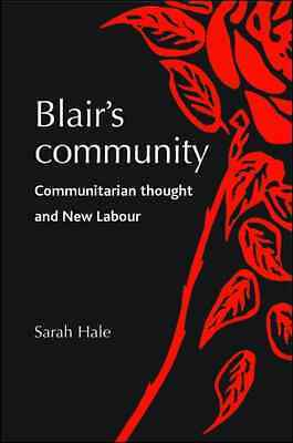 Blair's Community: Communitarian Thought and New Labour - Hardcover NEW Hale, Sa