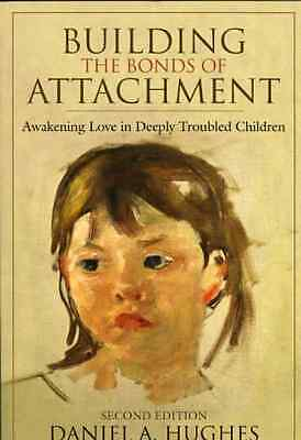 Building the Bonds of Attachment: Awakening Love in Dee - Paperback NEW Hughes,