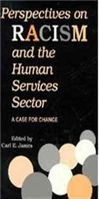 Perspectives on racism and the human services sector - Paperback NEW Carl E. Jam