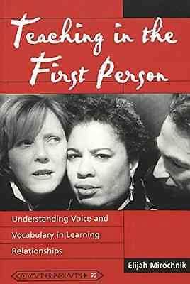 Teaching in the First Person: Understanding Voice and V - Paperback NEW Elijah M