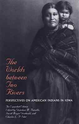 The Worlds Between Two Rivers: Perspectives on American - Paperback NEW Gretchen