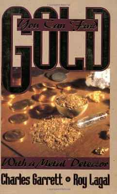 You Can Find Gold: With a Metal Detector (Prospecting a - Paperback NEW Garrett,