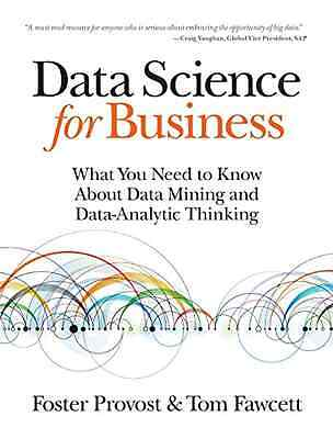 Data Science for Business: What you need to know about  - Paperback NEW Provost,