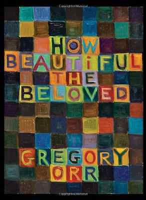 How Beautiful the Beloved - Paperback NEW Orr, Gregory 2009-04