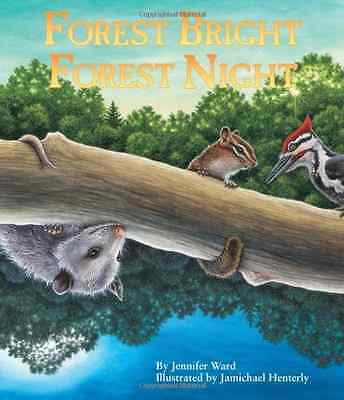 Forest Bright, Forest Night: Board Book (Simply Nature  - Board book NEW Ward, J