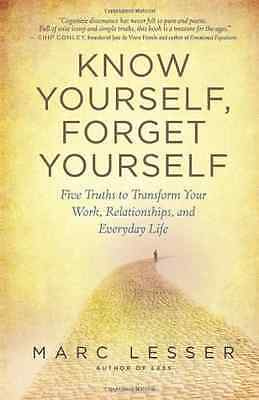 Know Yourself, Forget Yourself: The Paradoxical Path to - Paperback NEW Lesser,