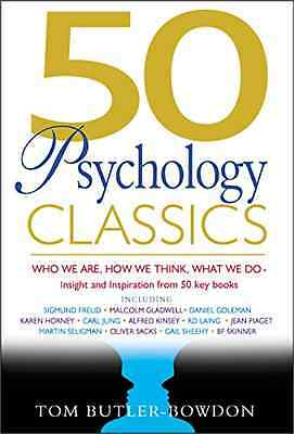 50 Psychology Classics: Who We Are, How We Think, What  - Paperback NEW Tom Butl