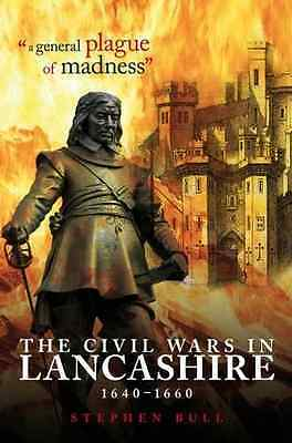 A General Plague of Madness: The Civil Wars in Lancashi - Paperback NEW Bull, St