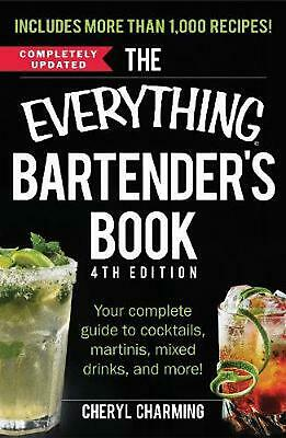Everything Bartender's Book: Your complete guide to cocktails, martinis, mixed d