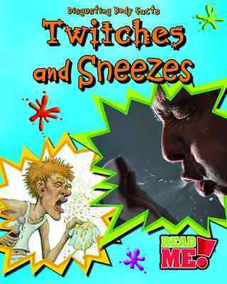 Twitches and Sneezes (Disgusting Body Facts) - Paperback NEW Angela Royston 2010