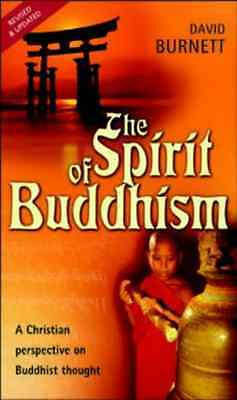 The Spirit of Buddhism: A Christian Perspective on Budd - Paperback NEW Burnett,