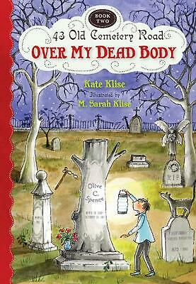 Over My Dead Body by Kate Klise (English) Paperback Book Free Shipping!