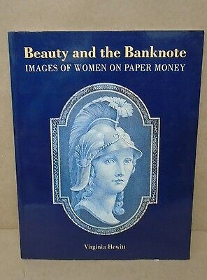 Beauty And The Banknote Images of Women On Paper Money by Virginia Hewitt