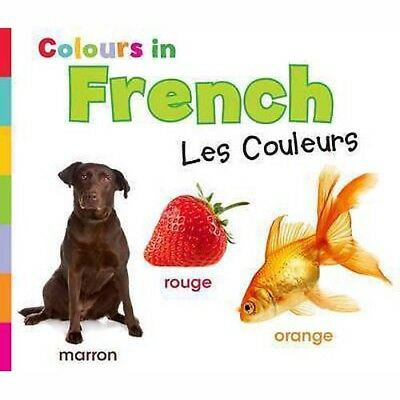 Colours in French: Les Couleurs by Daniel Nunn