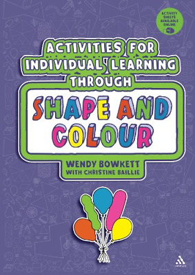 Activities for Individual Learning Through Shape and Colour  - Bowkett & Baillie