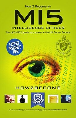 How to Become an MI5 INTELLIGENCE OFFICER: The Ultimate Career Guide to Working.