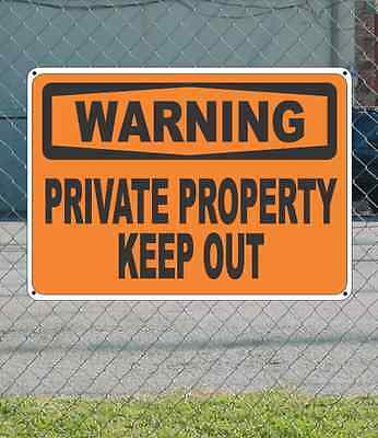 """WARNING Private Property Keep Out - OSHA Safety SIGN 10"""" x 14"""""""