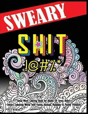 Swear Word Coloring Book for Adults: 20 Stress Relief Sweary Colouring Words wit