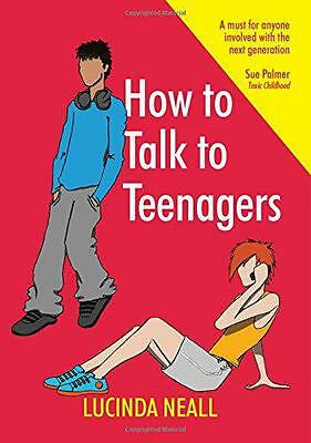 How to Talk to Teenagers, Neall, Lucinda | Paperback Book | 9780992646400 | NEW