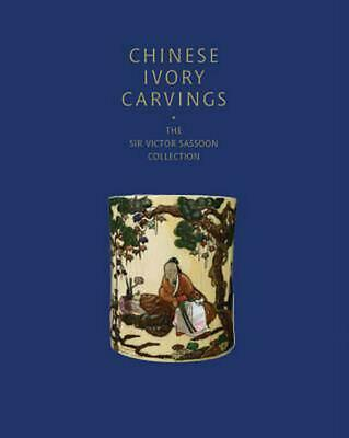 Chinese Ivory Carvings: The Sir Victor Sassoon Collection by Phillip Allen Hardc
