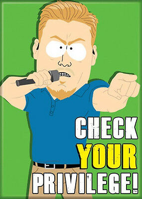 South Park PC Principal Saying Check Your Privilege! Refrigerator Magnet, NEW