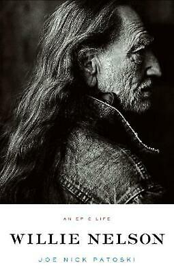 Willie Nelson: An Epic Life by Joe Nick Patoski (English) Paperback Book Free Sh