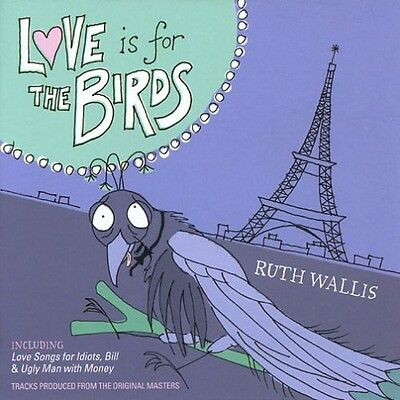 Ruth Wallis - Love Is for the Birds [New CD]