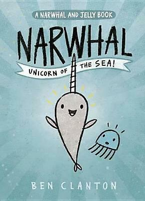 Narwhal: Unicorn of the Sea by Ben Clanton (English) Paperback Book Free Shippin