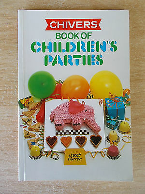 Chivers Book of Children's Parties~Janet Warren~Cake~Games~Recipes~Themes~P/B