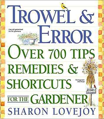 Trowel and Error: Over 700 Tips, Remedies and Short Cut - Paperback NEW Lovejoy,