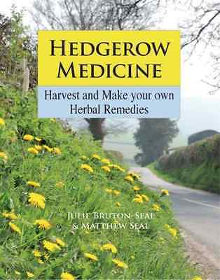 Hedgerow Medicine: Harvest and Make Your Own Herbal Rem - Hardcover NEW Bruton-S