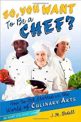 So, You Want to Be a Chef?: How to Get Started in the W - Paperback NEW J. M. Be
